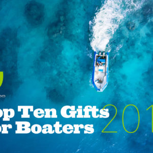Top Ten Gifts For Boaters 2017